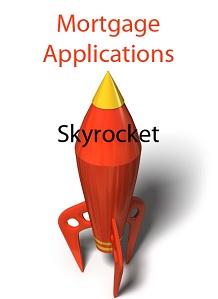 Mortgage Applications Skyrocket!