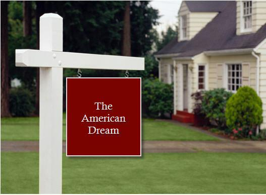 Last Week The American Dream Of Home Ownership Is Still Very Strong