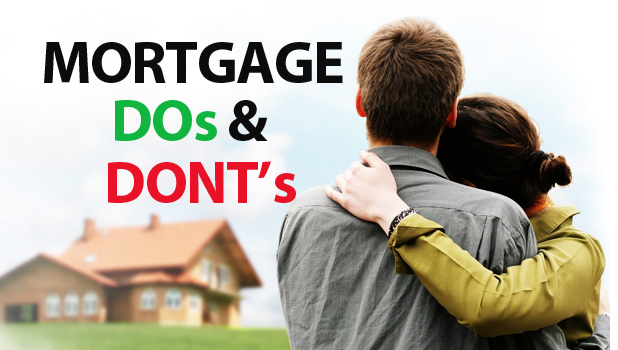 Do's and Don'ts of Mortgage Process