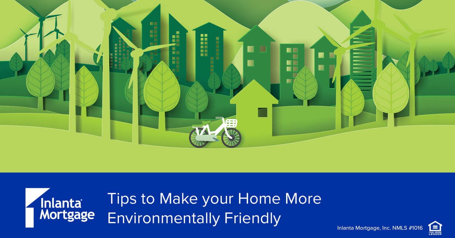Tips to Make your Home More Environmentally Friendly