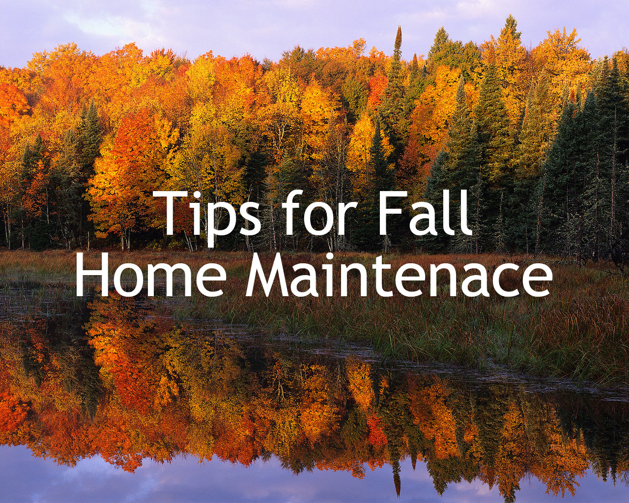 How to maintain your home during fall & winter