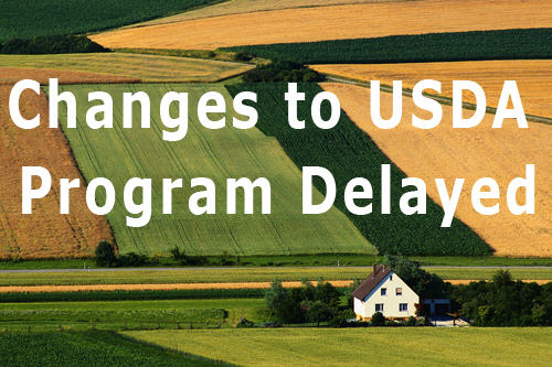 USDA Loan Program Changes Delayed